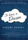 I have a Dream by Rashmi Bansal