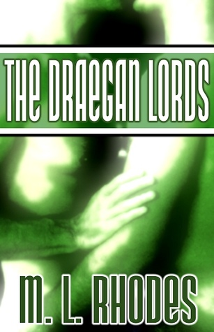 The Draegan Lords by M.L. Rhodes