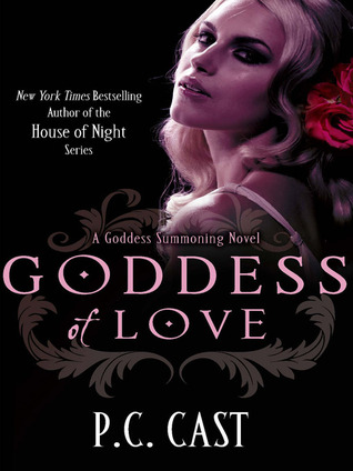 Goddess of Love by P.C. Cast