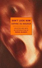 Don't Look Now: Selected Stories of Daphne Du Maurier