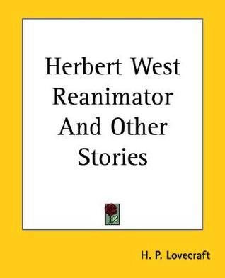 Herbert West: Reanimator and Other Stories