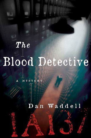 The Blood Detective by Dan Waddell