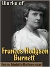 Works of Frances Hodgson Burnett [35 Works]