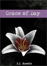 Grace of Day by S.L. Naeole