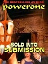 Sold into Submission by Powerone