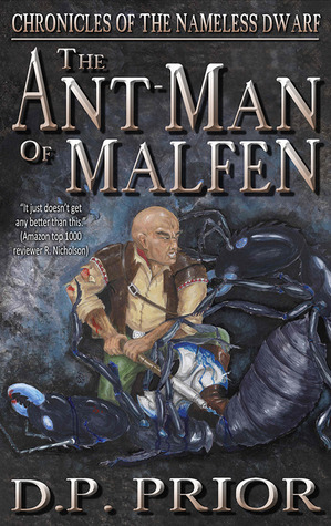 The Ant-Man of Malfen: The Chronicles of the Nameless Dwarf (Chronicles of the Nameless Dwarf #1)