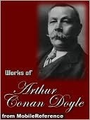 Complete Works of Arthur Conan Doyle by Arthur Conan Doyle