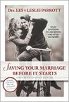 Saving Your Marriage Before It Starts: Seven Questions to Ask Before---and After---You Marry