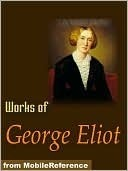 Works of George Eliot. The Mill on the Floss, Daniel Deronda,... by George Eliot