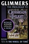 Glimmers: Prologue to Crossroads of Twilight (Wheel of Time, #9.5)