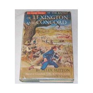 We Were There At The Battle of Lexington and Concord