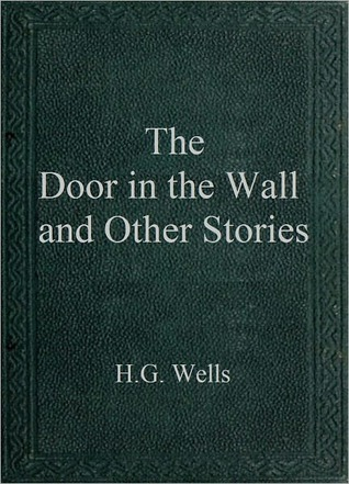 The Door In The Wall And Other Stories H. G. Wells