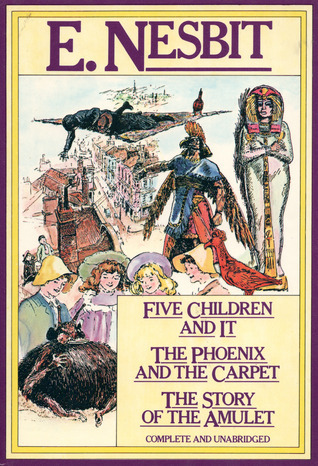 Five Children and It / The Phoenix and the Carpet / The Story... by E. Nesbit