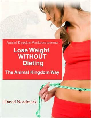 Lose Weight Without Dieting by David Nordmark