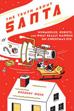 The Truth about Santa by Gregory Mone