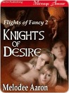 Knights of Desire (Flights of Fancy, #2)