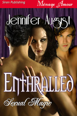 Enthralled (Sexual Magic, #1)