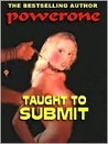 Taught to Submit