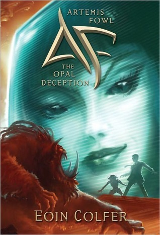 Artemis Fowl: The Opal Deception (Artemis Fowl, #4)