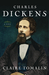 Charles Dickens: A Life (Kindle Edition)