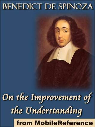 Free online download On the Improvement of the Understanding by Baruch Spinoza PDF