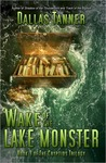 Wake of the Lake Monster: Book 3 of The Cryptids Trilogy