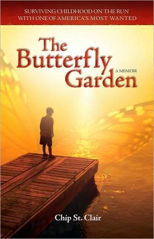 The Butterfly Garden: Surviving Childhood on the Run with One of Americas Most Wanted
