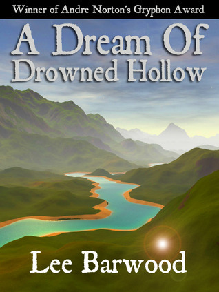 A Dream of Drowned Hollow by Lee Barwood
