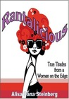 Rantalicious: True Tirades from a Woman on the Edge