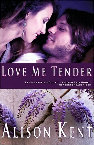 Love Me Tender by Alison Kent