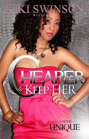 Cheaper to Keep Her by Kiki Swinson