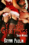 Yuletide Greetings by Brynn Paulin