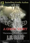 The Body Departed by J.R. Rain