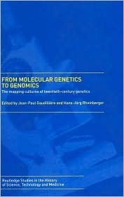 From Molecular Genetics to Genomics: The Mapping Cultures of Twentieth-Century Genetics