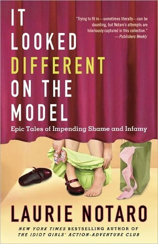 It Looked Different on the Model: Epic Tales of Impending Shame and Infamy