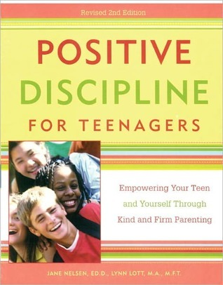 Positive Discipline for Teenagers by Jane Nelsen