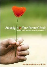 Actually, It Is Your Parents' Fault by Bernie Katz