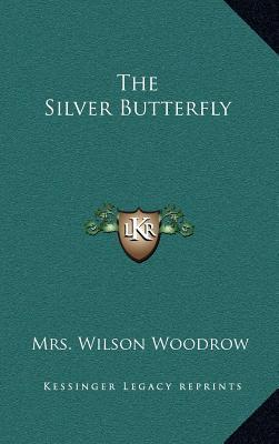The Silver Butterfly (Illustrated Edition)  by  Nancy Mann Waddel Woodrow