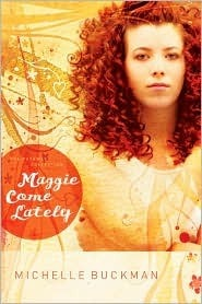 Maggie Come Lately by Michelle Buckman