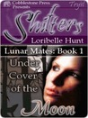 Under Cover of the Moon (Lunar Mates, #1)