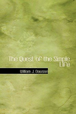 The Quest of the Simple Life by William James Dawson