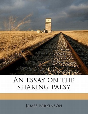 james parkinson essay on the shaking palsy