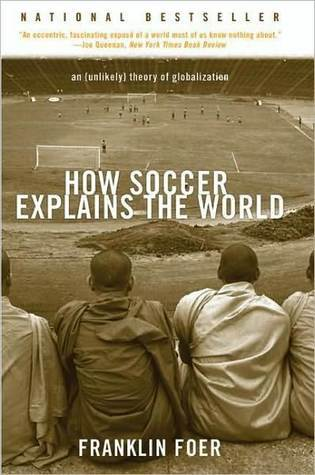 How Soccer Explains the World by Franklin Foer