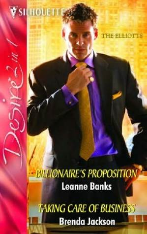 Billionaire's Proposition / Taking Care of Business by Leanne Banks