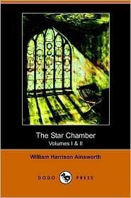 The Star Chamber by William Harrison Ainsworth
