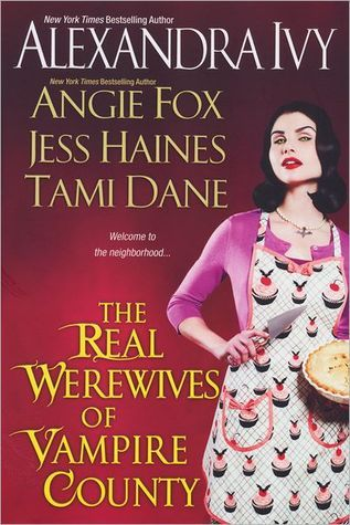 The Real Werewives of Vampire County by Alexandra Ivy