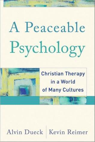 Peaceable Psychology, A: Christian Therapy in a World of Many Cultures