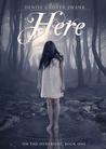 Here (On the Otherside #1) by Denise Grover Swank