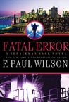 Fatal Error by F. Paul Wilson