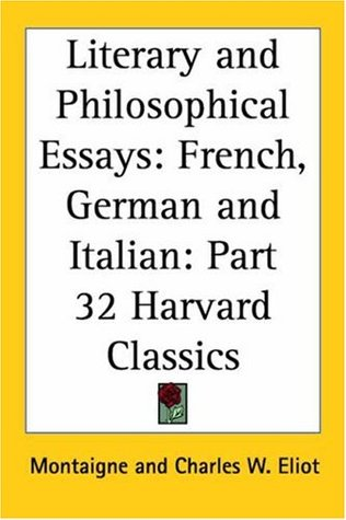 Literary and Philosophical Essays: French, German and Italian (Harvard Classics, Part 32)